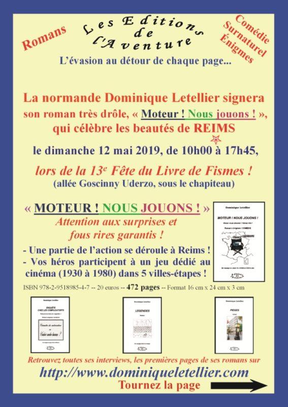 Dominique Letellier dédicacera son 4e roman, très drôle, «Moteur ! Nous jouons !» lors de la 13e Fête du Livre de Fismes le dimanche 12 mai 2019. Une partie de l'action se déroule à… Reims !